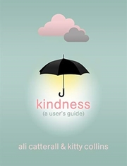 Kindness (a user's guide)