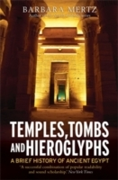 Temples, Tombs and Hieroglyphs, A Brief History of Ancient Egypt