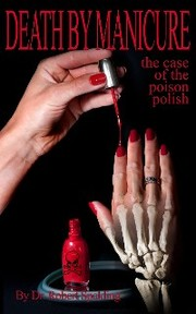 Death by Manicure: The Case of the Poison Polish