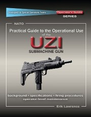 Practical Guide to the Operational Use of the UZI Submachine Gun