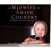 A Midwife in Amish Country - Celebrating God's Gift of Life (Unabridged)