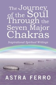 The Journey of the Soul Through the Seven Major Chakras - Cover