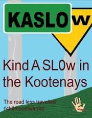 Kind A SLOw In the Kootenays