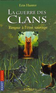 La guerre des clans - Retour á l'état sauvage