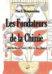 Les fondateurs de la Chimie - Jabir Ibn-Hayyan (Geber) - M.I.Z.Ar-Razi (Rhazès)