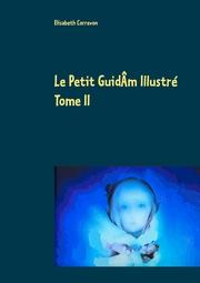 Le Petit GuidÂm Illustré Tome II
