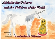 Adelaide the Unicorn and the Children of the World - Ludmila in Siberia