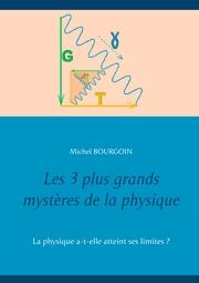Les 3 plus grands mystères de la physique
