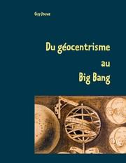 Du géocentrisme au Big Bang