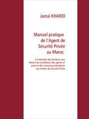 Manuel Pratique de l'Agent de Sécurité Privée au Maroc