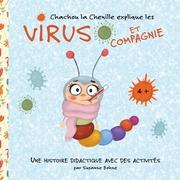Chachou la Chenille explique les virus et compagnie