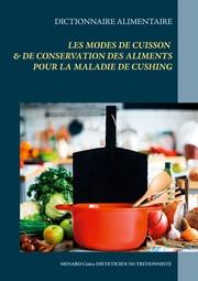 Dictionnaire des modes de cuisson et de conservation des aliments pour la maladie de Cushing