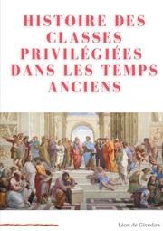 Histoire des classes privilégiées dans les temps anciens