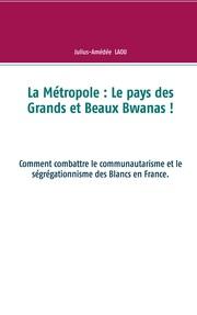 La Métropole : Le pays des Grands et Beaux Bwans !