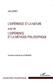 L'expérience et la nature suivi de l'expérience et la méthode philosophique