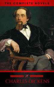Charles Dickens: The Complete Novels (The Greatest Writers of All Time)