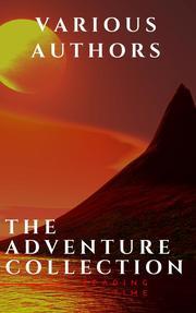 The Adventure Collection: Treasure Island, The Jungle Book, Gulliver's Travels...