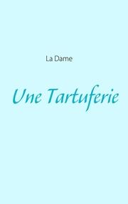 Une Tartuferie