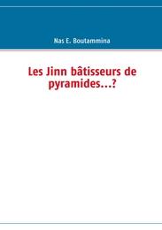 Les Jinn batisseurs de pyramides...?