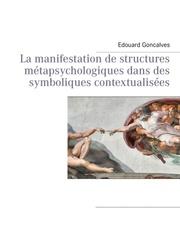 La manifestation de structures métapsychologiques dans des symboliques contextualisées