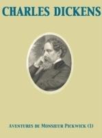 Aventures de Monsieur Pickwick, Vol. I