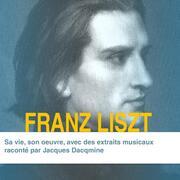 Franz Liszt, sa vie son oeuvre