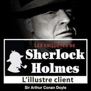 L'illustre client, une enquête de Sherlock Holmes