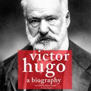 Victor Hugo, a biography