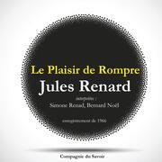 Le Plaisir de Rompre, une pièce de Jules Renard