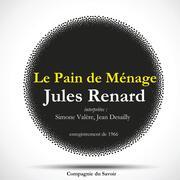 Le Pain de Ménage, une pièce de Jules Renard