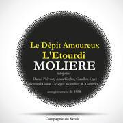 Le Dépit Amoureux et L'Etourdi, Deux pièces rares de Molière
