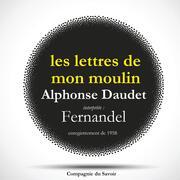 Les lettres de mon moulin par Fernandel, d'après Alphonse Daudet - Le Curé de Cucugnan, La Mule du Pape, Les 3 Messes Basses
