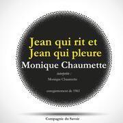 Jean qui rit et Jean qui pleure par Monique Chaumette