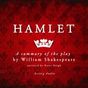 Hamlet by Shakespeare, a summary of the play