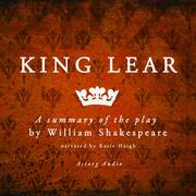 King Lear, a summary of the play