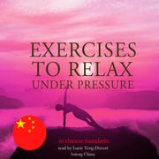 Exercises to relax under pressure in chinese mandarin
