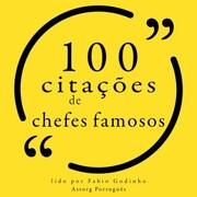 100 citações de chefes famosos