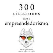 300 citações para empreendedorismo