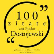 100 Zitate von Fjodor Dostojewski