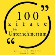 100 Zitate für Unternehmertum