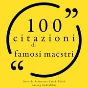 100 citazioni di famosi maestri