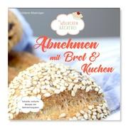 Abnehmen mit Brot & Kuchen 1