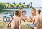 Nackedei 4: Das sind Wir!