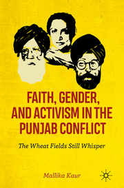 Faith, Gender, and Activism in the Punjab Conflict