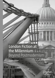 London Fiction at the Millennium