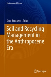 Soil and Recycling Management in the Anthropocene Era