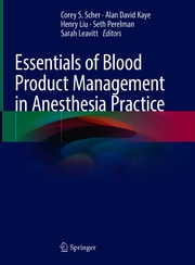 Essentials of Blood Product Management in Anesthesia Practice