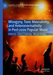 Misogyny, Toxic Masculinity, and Heteronormativity in Post-2000 Popular Music