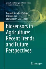 Biosensors in Agriculture: Recent Trends and Future Perspectives