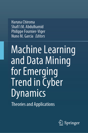 Machine Learning and Data Mining for Emerging Trend in Cyber Dynamics